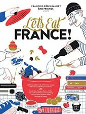 Let's Eat France!: 1,250 Specialty Foods, 375 Iconic Recipes Gaudry Free Shippin