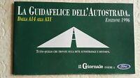 LA GUIDAFELICE DELL'AUTOSTRADA. Dalla A14 a A31 EDIZIONE 1996, il Giornale, Ford