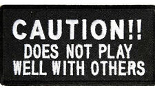 New Caution Does Not Play Well With Others Quality Iron On Biker Patch 4x2 inch
