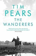 The Wanderers: The West Country Trilogy by Tim Pears