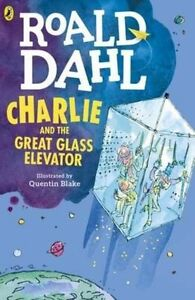 Charlie and the Great Glass Elevator by Roald Dahl (Paperback, 2016) Puffin book