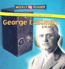 George Eastman Y La Camara/George Eastman and the Camera (Inventores Y Sus