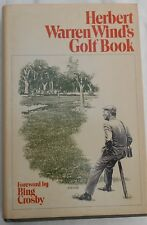 HERBERT WARREN WIND'S GOLF BOOK -Foreword by BING CROSBY -FIRST US PRINTING 1971