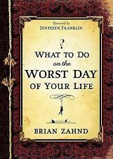 WHAT TO DO ON THE WORST DAY OF YOUR LIFE - BRIAN ZAHND (HARDCOVER) Like New.
