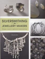 Silversmithing for Jewellery Makers by Elizabeth Bone (2012, Paperback)