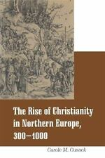 Rise of Christianity in Northern Europe, 300-1000 (Cassell Religious Studies) b