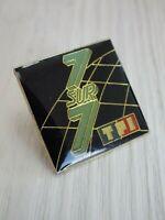 Pin's vintage épinglette publicitaire TF1 émission 7/7 7sur7  lot Z002