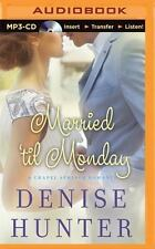 A Chapel Springs Romance: Married 'til Monday 4 by Denise Hunter (2015, MP3...