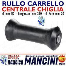 RULLO CENTRALE REGGICHIGLIA 220X80MM RICAMBIO CARRELLO BARCA RULLI TRASPORTO