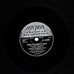 JOHNNY MADDOX  78   WHEN YOU WORE A TULIP / DO, DO, DO   UK LONDON  HLD 8203 E-
