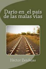 NEW Darío en  el país de las malas vias (Spanish Edition) by Héctor Zendejas
