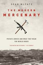 The Modern Mercenary: Private Armies and What They Mean for World Order (Paperba