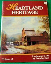 HEARTLAND HERITAGE V15 BY DOROTHY DENT 1992 OIL LANDSCAPES TOLE PAINT BOOK