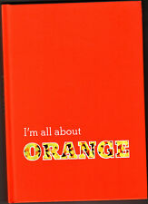 I'm All About Orange Journal Life Plus Style New York City Blank Journal