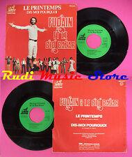 LP 45 7'' MICHEL FUGAIN ET LE BIG BAZAR Le printemps Dis moi 1976 no cd mc dvd