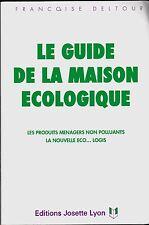 LE GUIDE DE LA MAISON ECOLOGIQUE   PRODUITS MENAGERS NON POLLUANTS ETC  DELTOUR