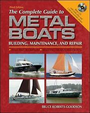 The Complete Guide to Metal Boats, Third Edition: Building, Maintenance, and Rep