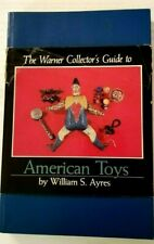 The Warner Collector's to American Toys by William S. Ayres