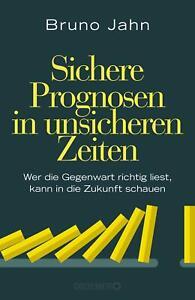 Sichere Prognosen in unsicheren Zeiten von Bruno Jahn UNGELESEN