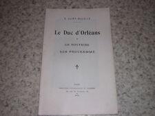 1912.le duc d'Orléans , doctrine programme / E.Saint-Maurice.royalisme
