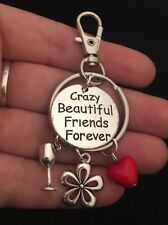 Crazy Beautiful Friends Forever Charm Keychain Bff Best Mates Gift Infinity Wine