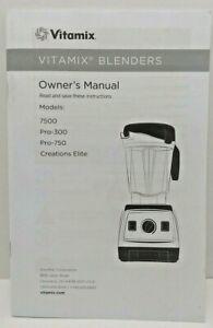 Vitamix Blender Owner's Manual - Models 7500, Pro-300, Pro-750, Creations Elite