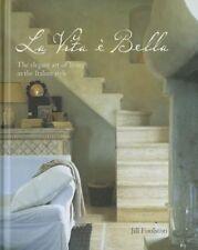 USED (GD) La Vita e Bella: The elegant art of living in the Italian style by Jil