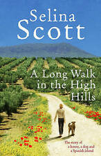 A Long Walk in the High Hills: The Story of a House, a Dog and a Spanish Island,