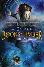The End of Time 3 by P. W. Catanese (2011, Hardcover)