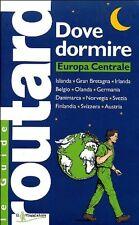 Dove dormire. Europa Centrale - Guide Routard - Libro Nuovo in Offerta!