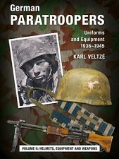 German Paratroopers - Uniforms and Equipment Volume 2 - NEW!