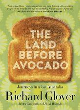 The Land Before Avocado by Richard Glover Paperback Book