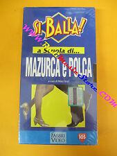 film VHS SI BALLA!A scuola di MAZURCA e POLCA Mara Terzi SIGILLATA(F109*) no dvd