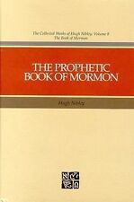 The Prophetic Book of Mormon: Collected Works of Hugh Nibley Vol. #8