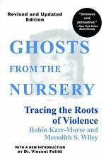 Ghosts from the Nursery: Tracing the Roots of Violence, Robin Karr-Morse, Meredi