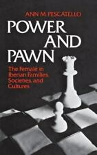 Power and Pawn : The Female in Iberian Families, Societies, and Cultures (Con...