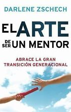 NEW - El Arte de Ser un Mentor: Como abrazar la gran transicion generacional