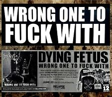DYING FETUS Wrong One To F*ck With 2017 Ltd Ed RARE Sticker +FREE Metal Stickers