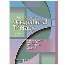 Willard and Spackman's Occupational Therapy by Barbara A. Boyt Schell, Glen Gill