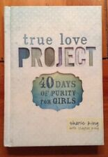 True Love Project: 40 Days of Purity for Girls by Sharie King (2014, Hardcover)