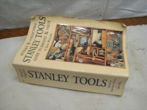Antique & Collectible Stanley Tools Identity Guide Value Book John Walter 2nd Ed