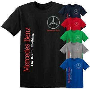 Mercedes Benz The Best Or Not Nothing T-Shirt Motorsports Racing Gift Mens Top