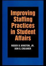 Improving Staffing Practices in Student Affairs (Jossey Bass Higher-ExLibrary