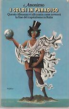 Anonimo I soldi in paradiso romanzo Rizzoli 1° edizione 1975 4163