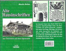 Alte Hausinschriften aus Österreich und dem Alpenraum - Reiter, Martin - NEU