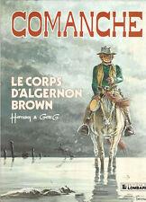 Comanche 10. Le corps d'Algernon Brown. HERMANN 1983
