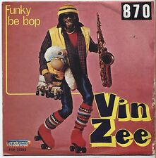 "VIN ZEE - Funky be bop - VINYL 7"" 45 LP ITALY 1981 VG+ COVER VG- CONDITION"