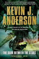 The Dark Between the Stars: The Saga of Shadows, Book One by Kevin J. Anderson