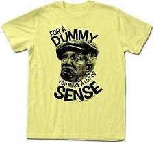 Sanford And Sons Redd Foxx For A Dummy You Make A Lot Of Sense Mens T Tee Shirt