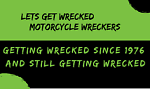 Lets Get Wrecked Motorcycle Wrecker